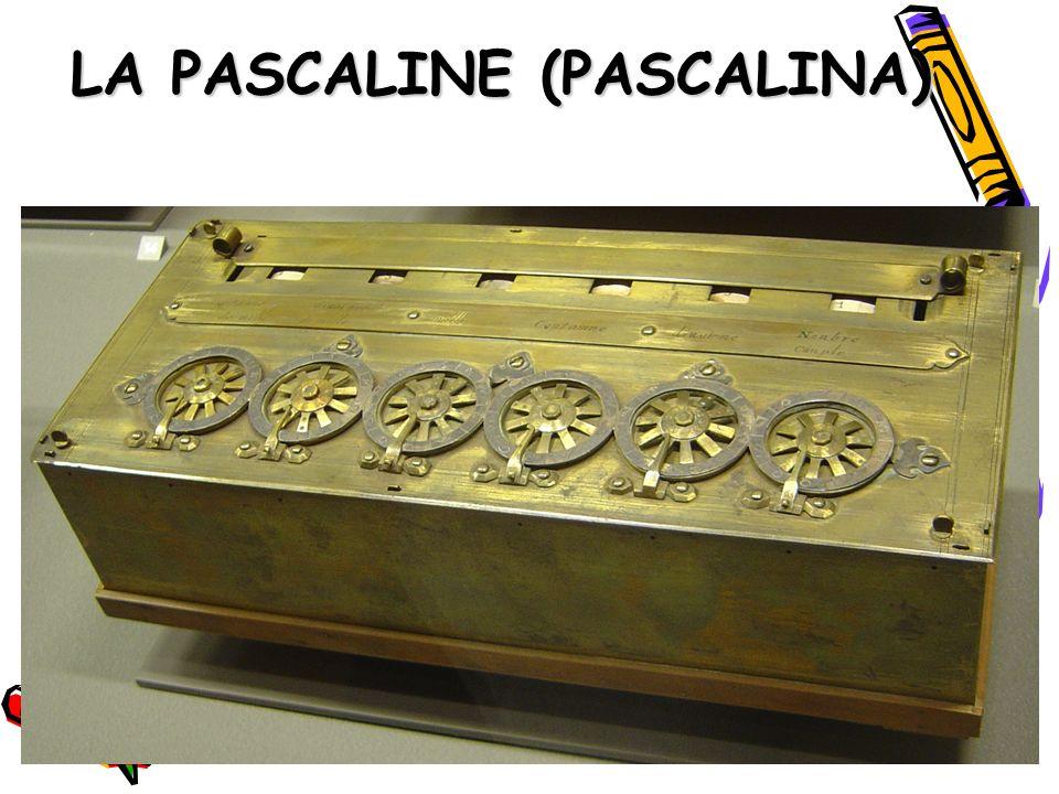 LA PASCALINE (PASCALINA)