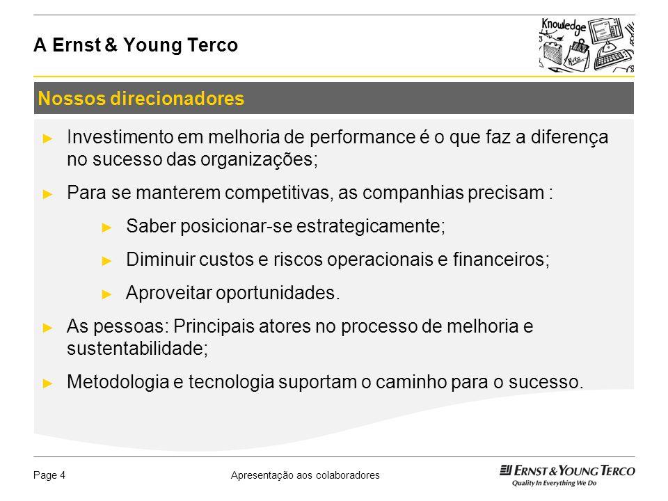 Apresentação aos colaboradoresPage 5 Parceria Singular e Ernst & Young Terco A Ernst & Young Terco foi contratada pelo Singular no final de 2011 para realizar um trabalho de Diagnóstico empresarial.