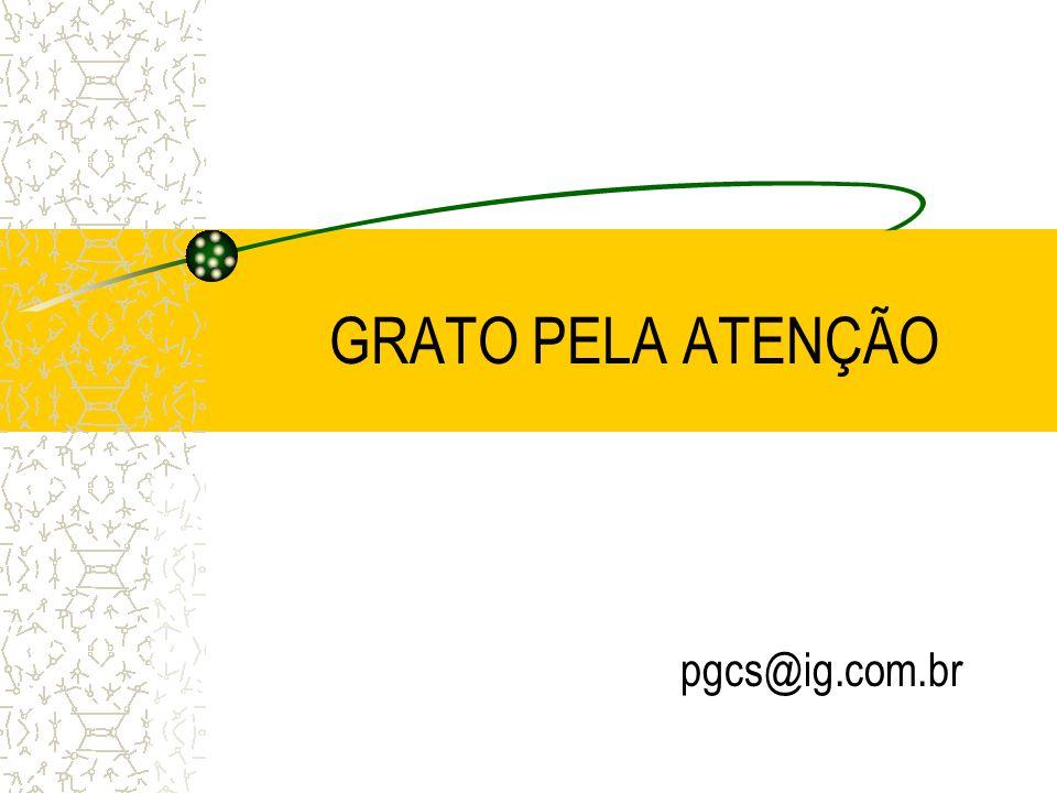 GRATO PELA ATENÇÃO pgcs@ig.com.br