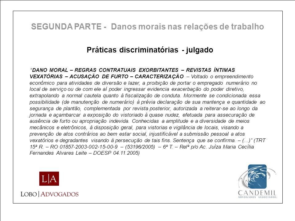 Práticas discriminatórias - julgado DANO MORAL – REGRAS CONTRATUAIS EXORBITANTES – REVISTAS ÍNTIMAS VEXATÓRIAS – ACUSAÇÃO DE FURTO – CARACTERIZAÇÃO –