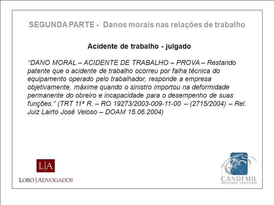 Acidente de trabalho - julgado DANO MORAL – ACIDENTE DE TRABALHO – PROVA – Restando patente que o acidente de trabalho ocorreu por falha técnica do eq