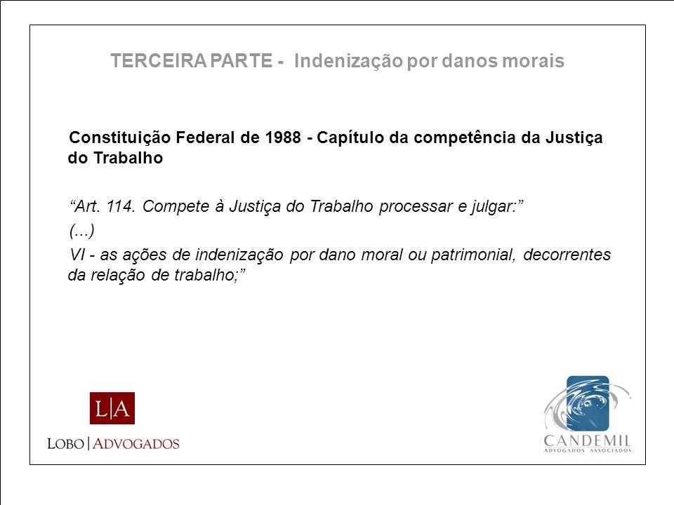 Constituição Federal de 1988 - Capítulo da competência da Justiça do Trabalho Art. 114. Compete à Justiça do Trabalho processar e julgar: (...) VI - a