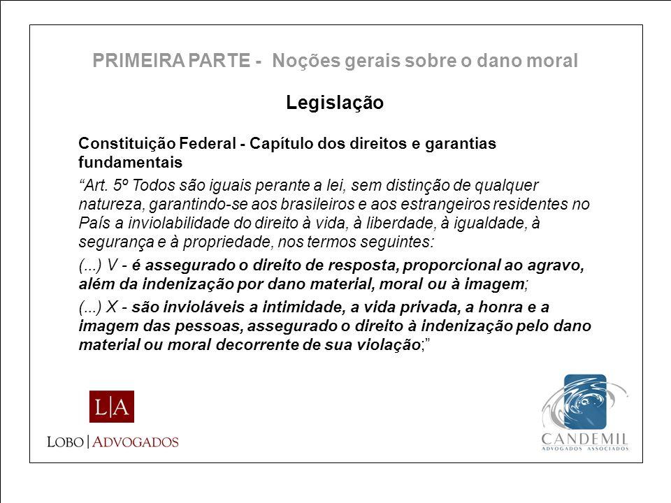 Legislação Constituição Federal - Capítulo dos direitos e garantias fundamentais Art. 5º Todos são iguais perante a lei, sem distinção de qualquer nat