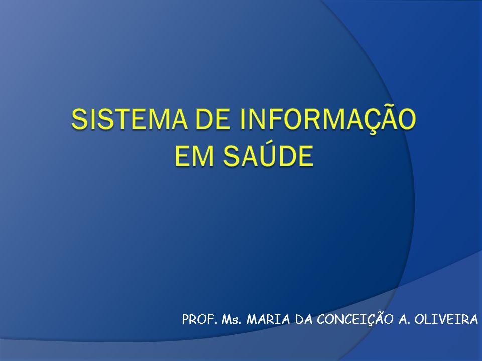 PROF. Ms. MARIA DA CONCEIÇÃO A. OLIVEIRA