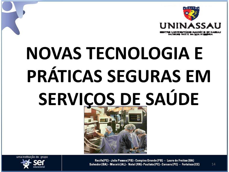 NOVAS TECNOLOGIA E PRÁTICAS SEGURAS EM SERVIÇOS DE SAÚDE 14