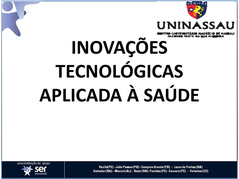 INOVAÇÕES TECNOLÓGICAS APLICADA À SAÚDE
