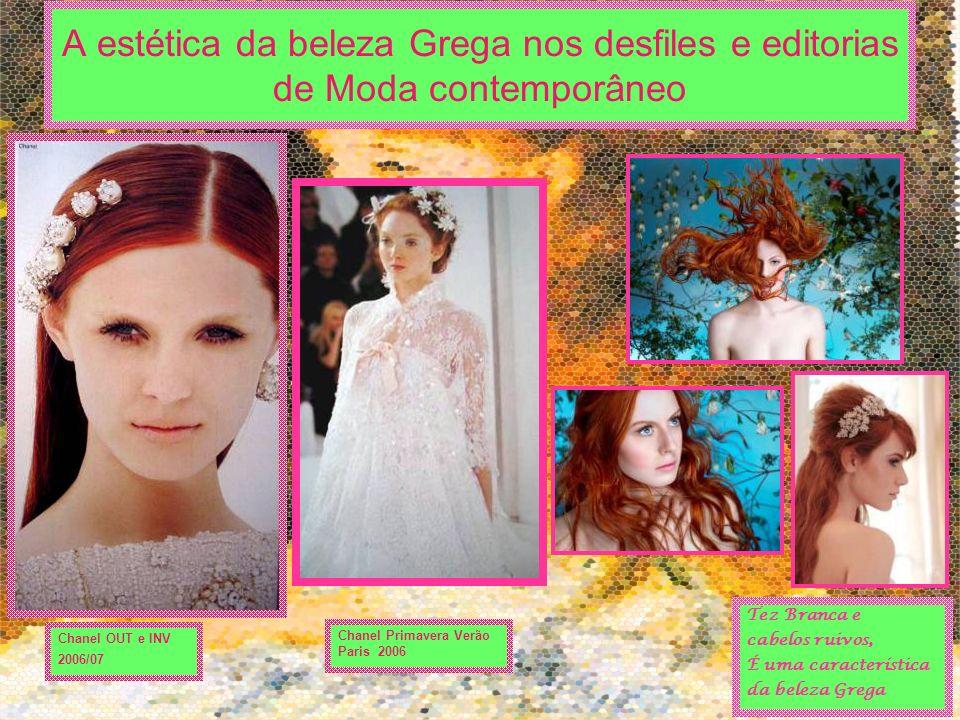 Chanel OUT e INV 2006/07 A estética da beleza Grega nos desfiles e editorias de Moda contemporâneo Tez Branca e cabelos ruivos, É uma característica d