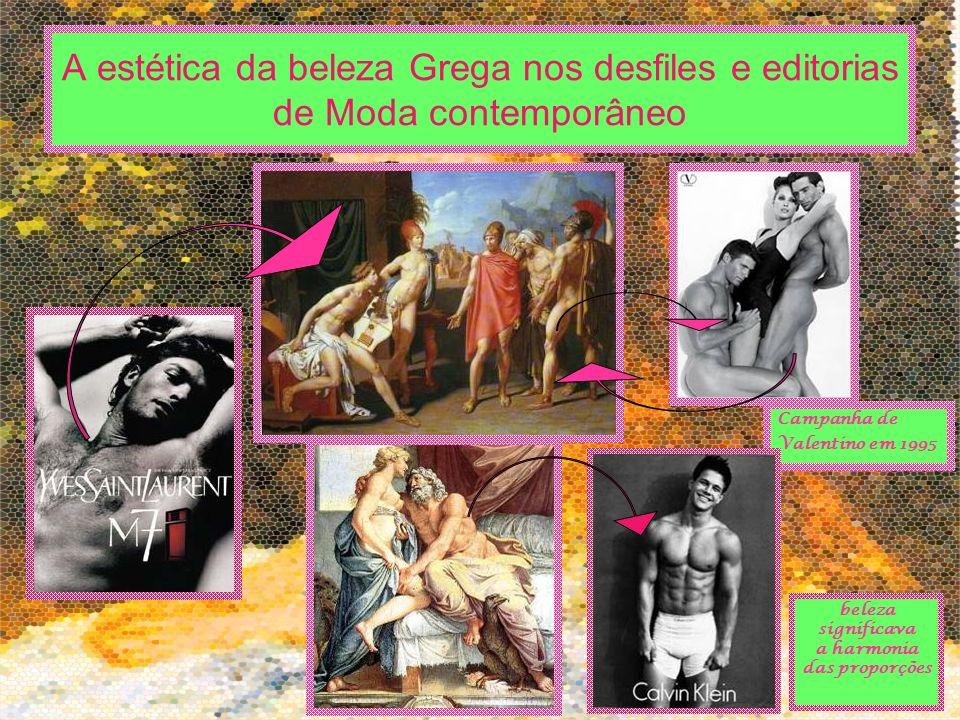 A estética da beleza Grega nos desfiles e editorias de Moda contemporâneo Campanha de Valentino em 1995 beleza significava a harmonia das proporções