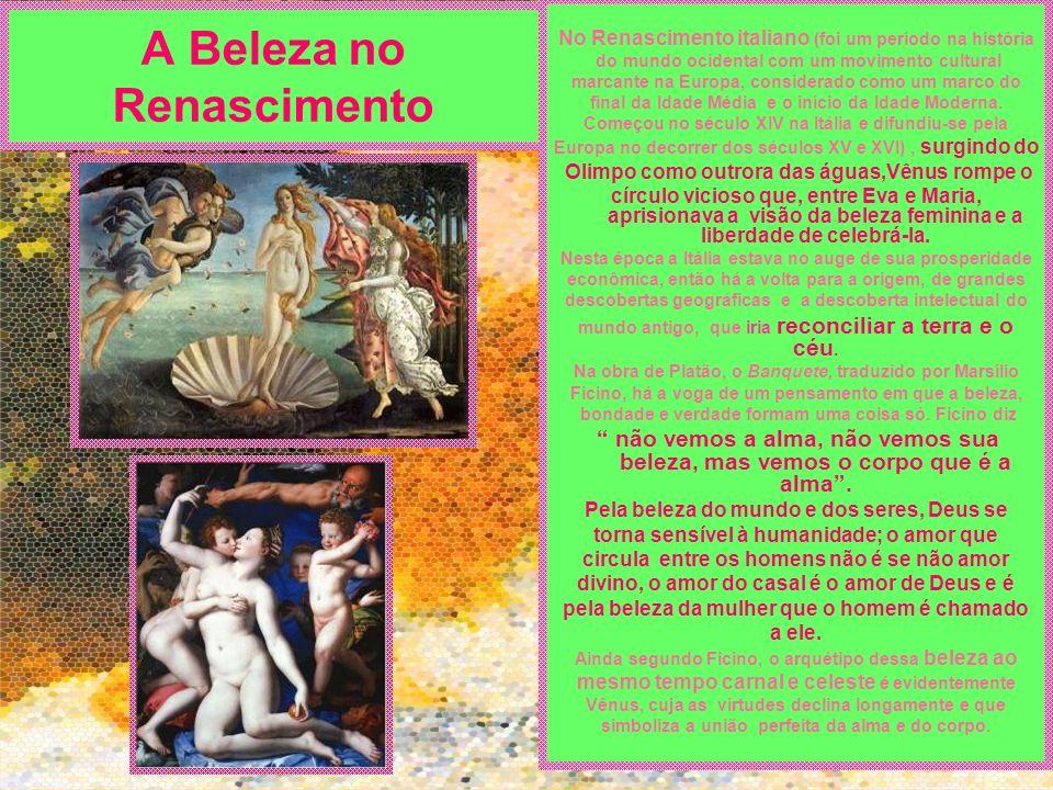 A Beleza no Renascimento No Renascimento italiano (foi um período na história do mundo ocidental com um movimento cultural marcante na Europa, conside