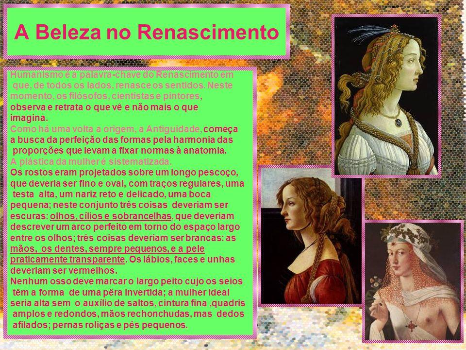A Beleza no Renascimento Humanismo é a palavra-chave do Renascimento em que, de todos os lados, renasce os sentidos. Neste momento, os filósofos, cien