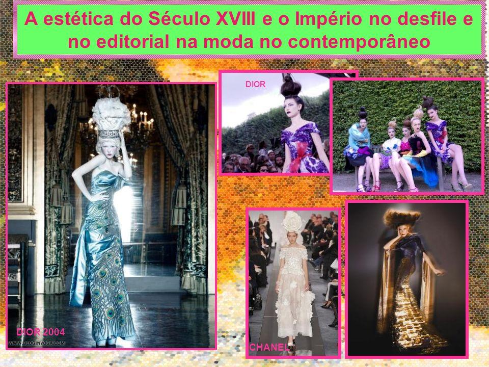 A estética do Século XVIII e o Império no desfile e no editorial na moda no contemporâneo DIOR 2004 DIOR CHANEL