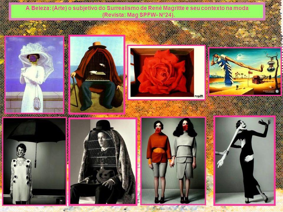 A Beleza: (Arte) o subjetivo do Surrealismo de René Magritte e seu contexto na moda (Revista: Mag SPFW- Nº24).