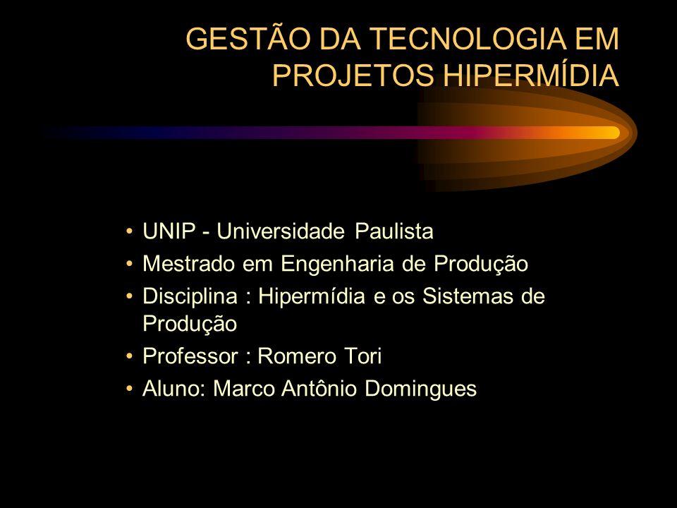 UNIP - Universidade Paulista Mestrado em Engenharia de Produção Disciplina : Hipermídia e os Sistemas de Produção Professor : Romero Tori Aluno: Marco