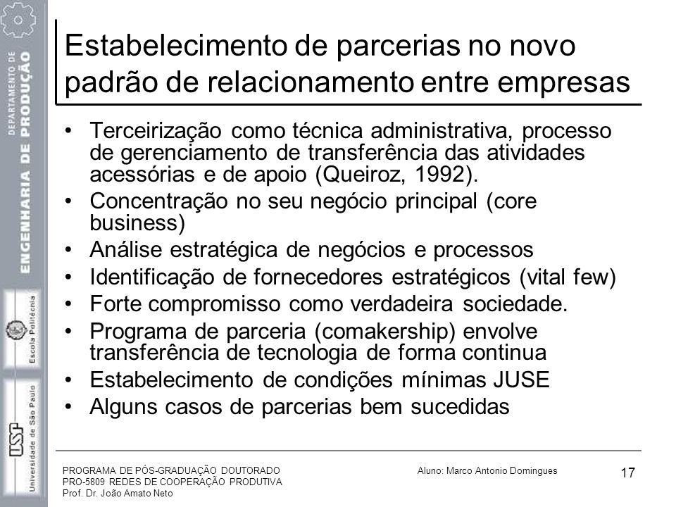 PROGRAMA DE PÓS-GRADUAÇÃO DOUTORADO PRO-5809 REDES DE COOPERAÇÃO PRODUTIVA Prof. Dr. João Amato Neto Aluno: Marco Antonio Domingues 17 Estabelecimento