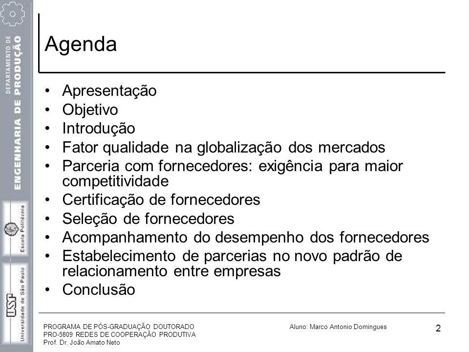 PROGRAMA DE PÓS-GRADUAÇÃO DOUTORADO PRO-5809 REDES DE COOPERAÇÃO PRODUTIVA Prof. Dr. João Amato Neto Aluno: Marco Antonio Domingues 2 Agenda Apresenta