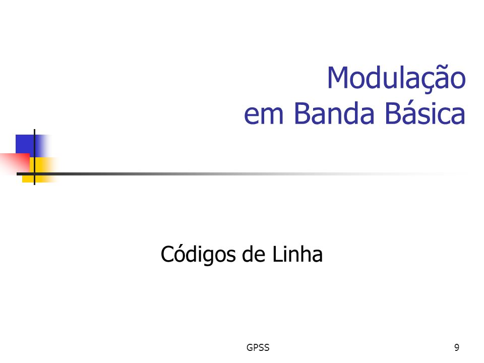 GPSS9 Modulação em Banda Básica Códigos de Linha