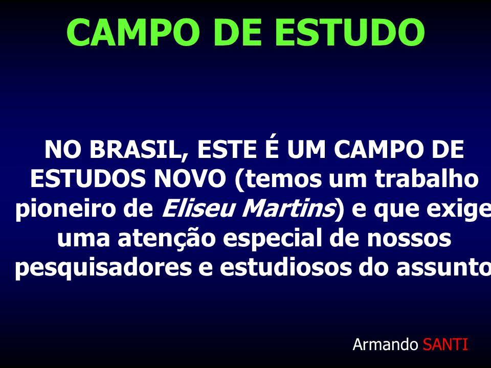 CAMPO DE ESTUDO NO BRASIL, ESTE É UM CAMPO DE ESTUDOS NOVO (temos um trabalho pioneiro de Eliseu Martins) e que exige uma atenção especial de nossos p