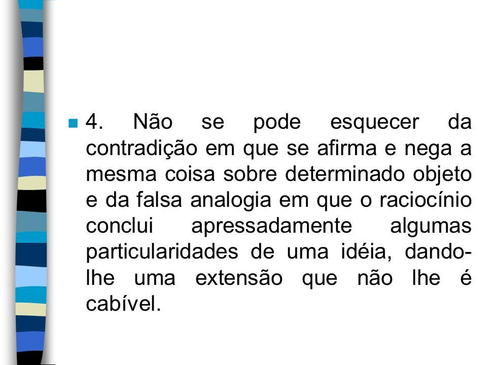 n 5.Falha comum no discurso jurídico é a petição de princípio.
