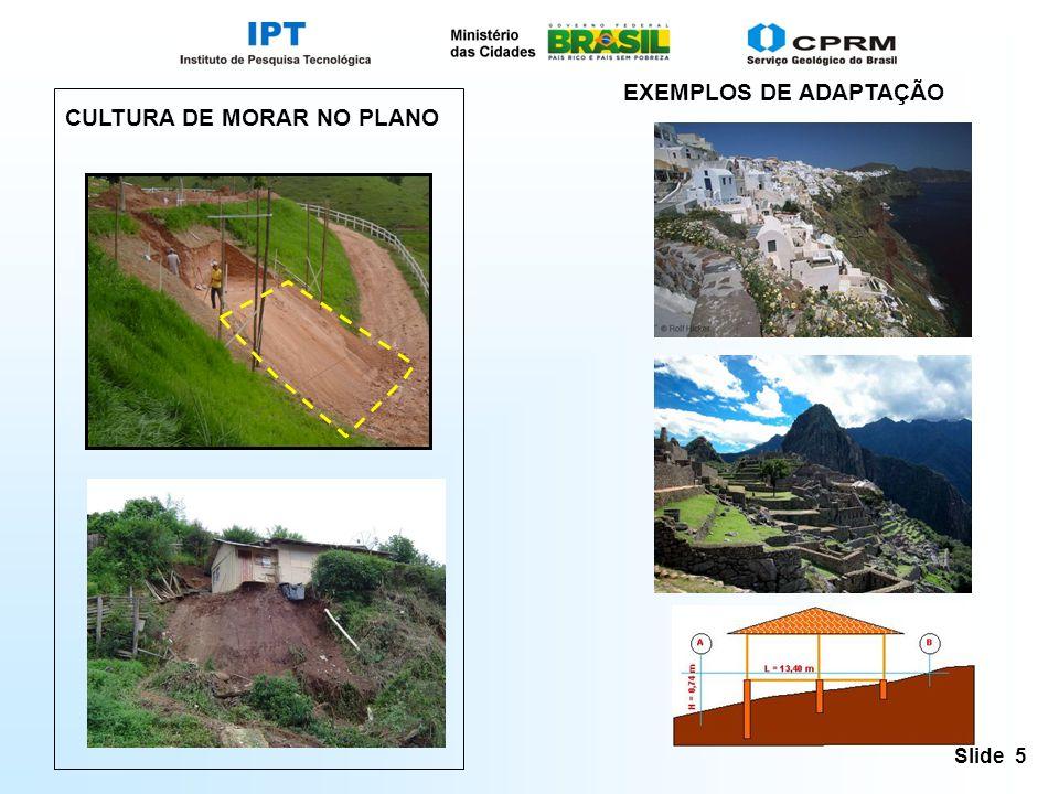 Slide 5 CULTURA DE MORAR NO PLANO EXEMPLOS DE ADAPTAÇÃO