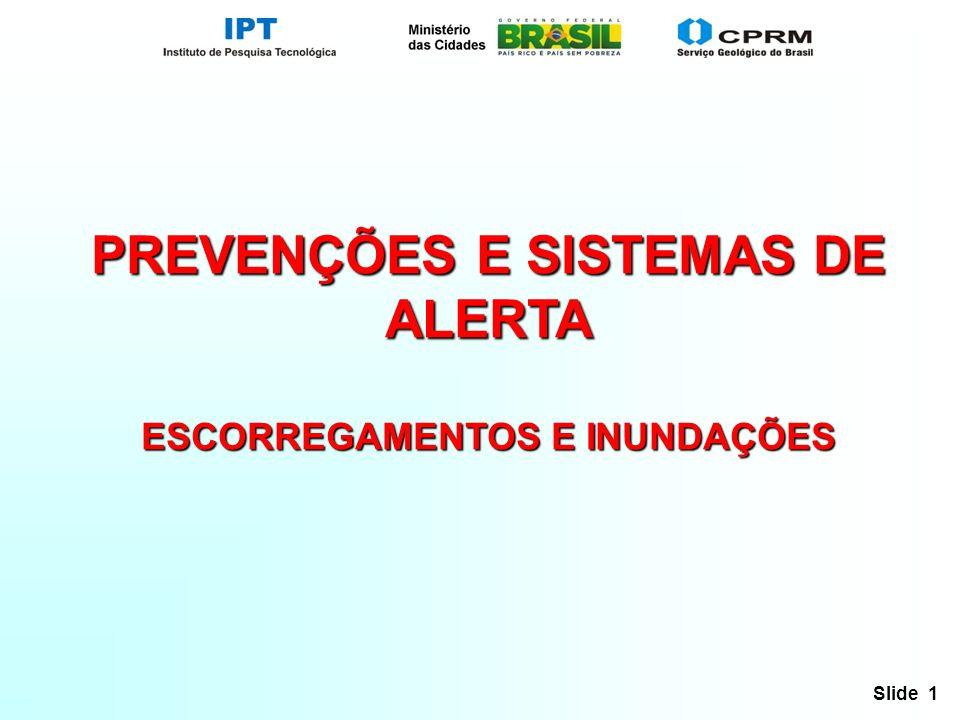 Slide 1 PREVENÇÕES E SISTEMAS DE ALERTA ESCORREGAMENTOS E INUNDAÇÕES