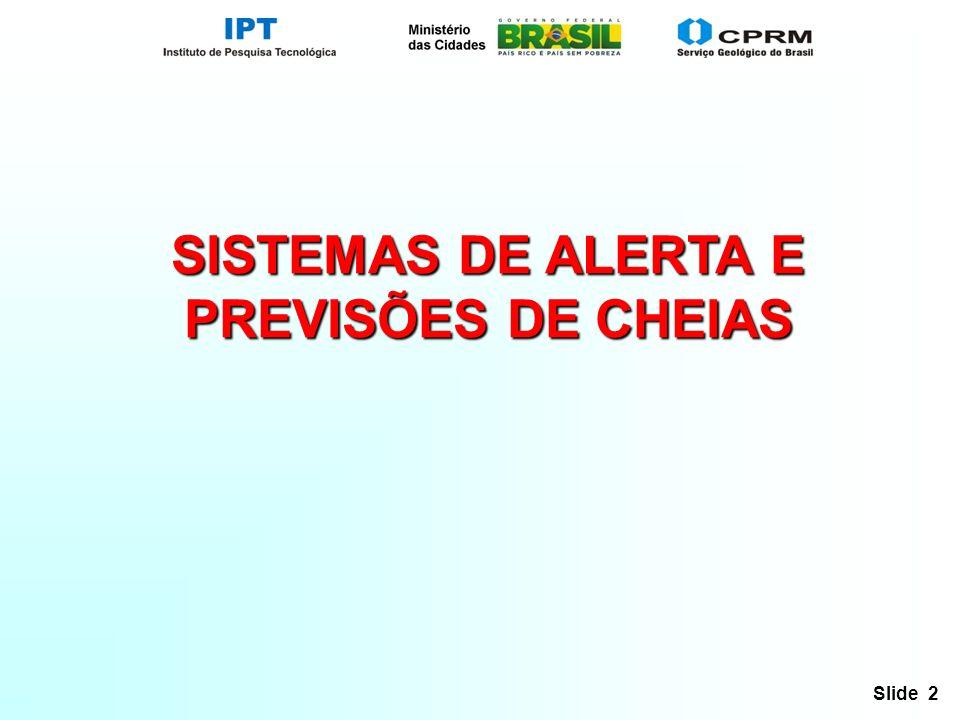 Slide 2 SISTEMAS DE ALERTA E PREVISÕES DE CHEIAS