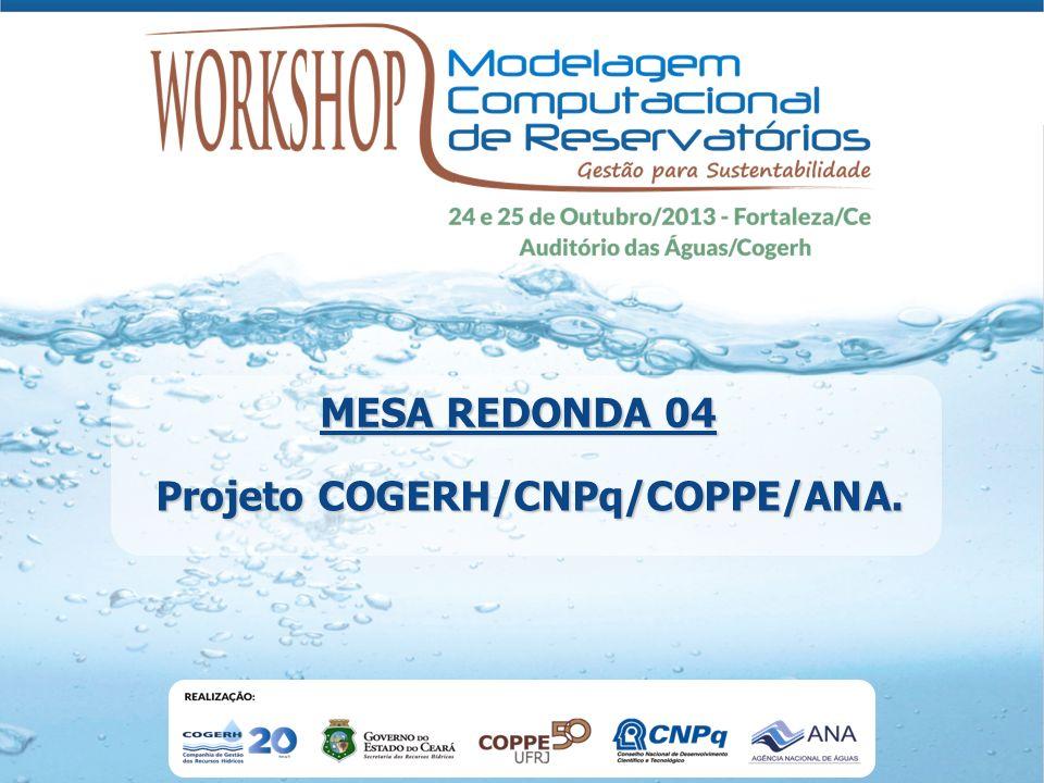 Projeto COGERH/CNPq/COPPE/ANA. MESA REDONDA 04