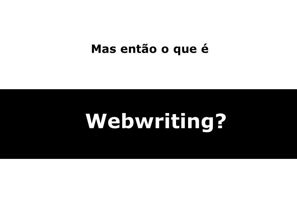 Webwriting? Mas então o que é