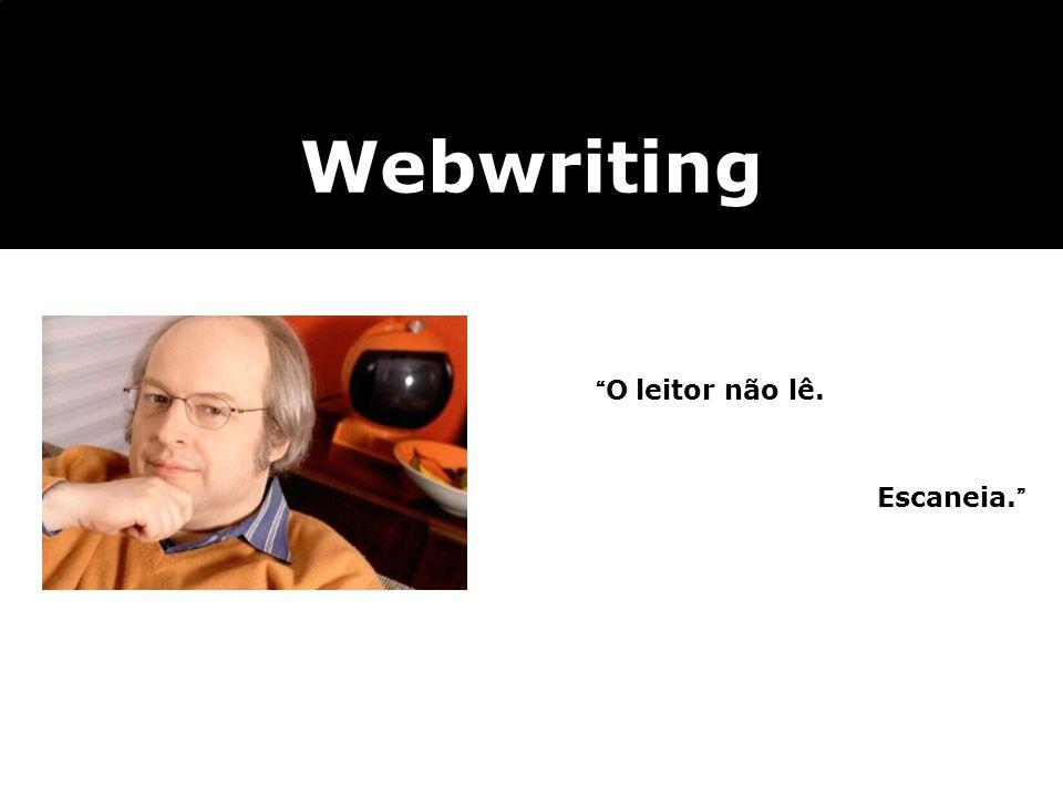 O leitor não lê. Webwriting Escaneia.