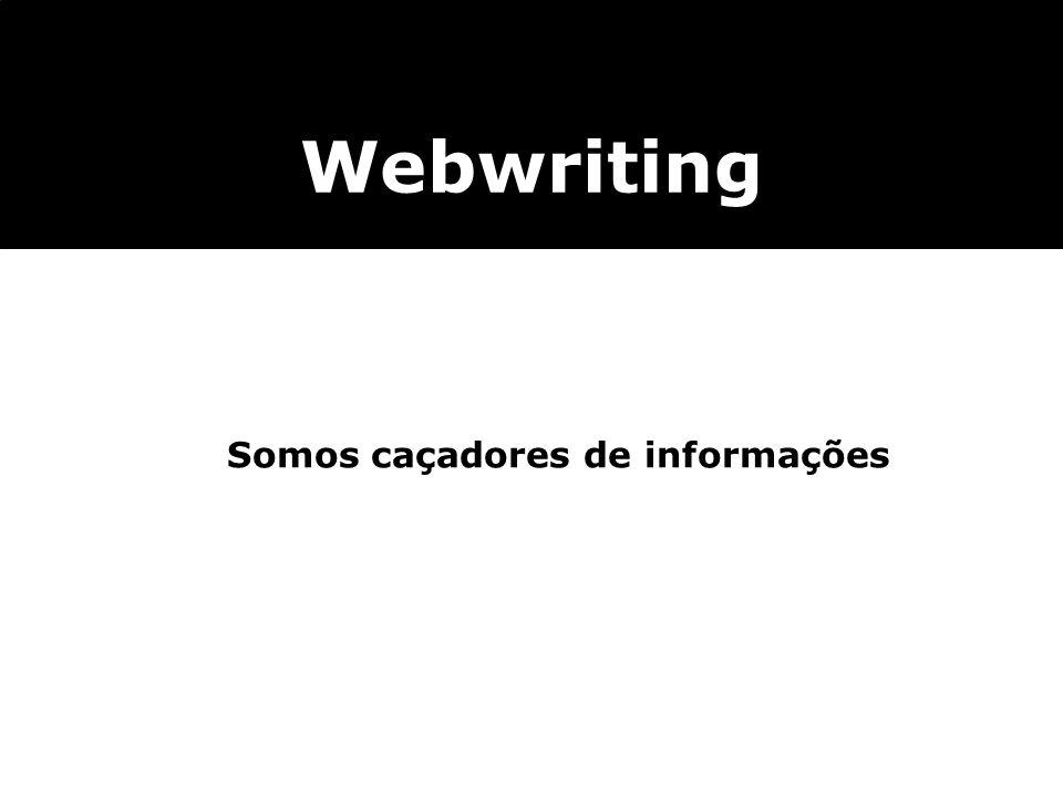 Somos caçadores de informações Webwriting
