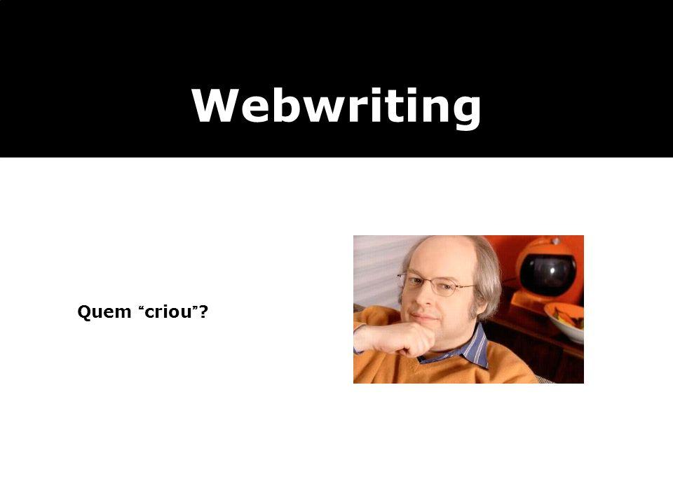 Quem criou? Webwriting