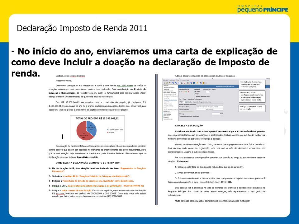 Declaração Imposto de Renda 2011 - No início do ano, enviaremos uma carta de explicação de como deve incluir a doação na declaração de imposto de renda.