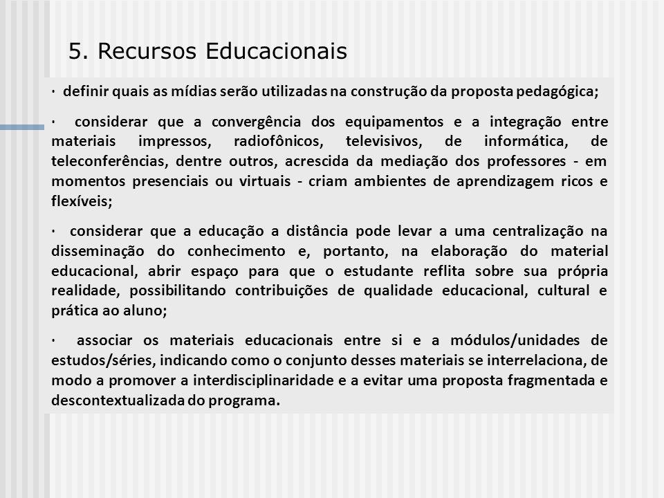 5. Recursos Educacionais · definir quais as mídias serão utilizadas na construção da proposta pedagógica; · considerar que a convergência dos equipame