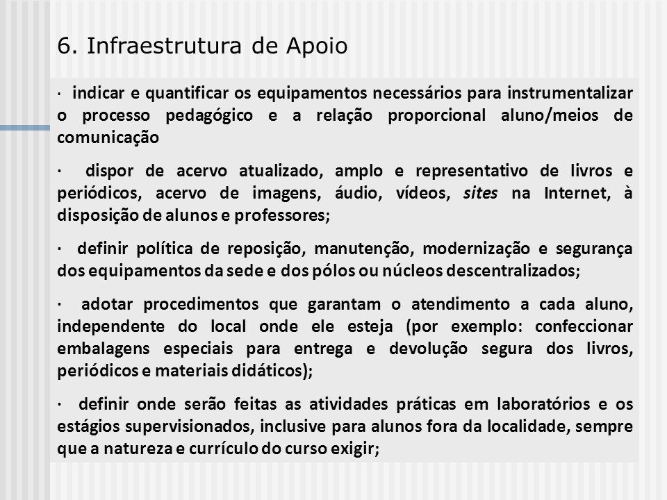 6. Infraestrutura de Apoio · indicar e quantificar os equipamentos necessários para instrumentalizar o processo pedagógico e a relação proporcional al
