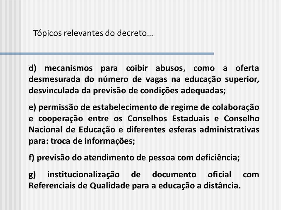 d) mecanismos para coibir abusos, como a oferta desmesurada do número de vagas na educação superior, desvinculada da previsão de condições adequadas;