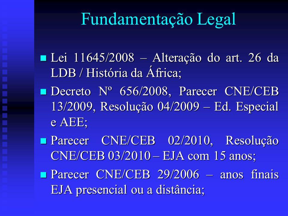 Fundamentação Legal Lei 11645/2008 – Alteração do art. 26 da LDB / História da África; Lei 11645/2008 – Alteração do art. 26 da LDB / História da Áfri