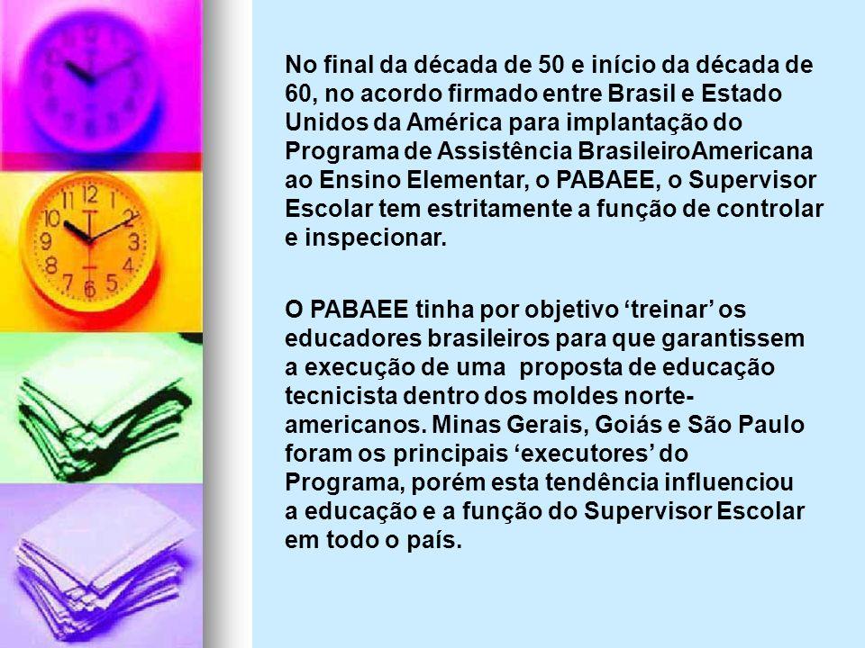No final da década de 50 e início da década de 60, no acordo firmado entre Brasil e Estado Unidos da América para implantação do Programa de Assistênc