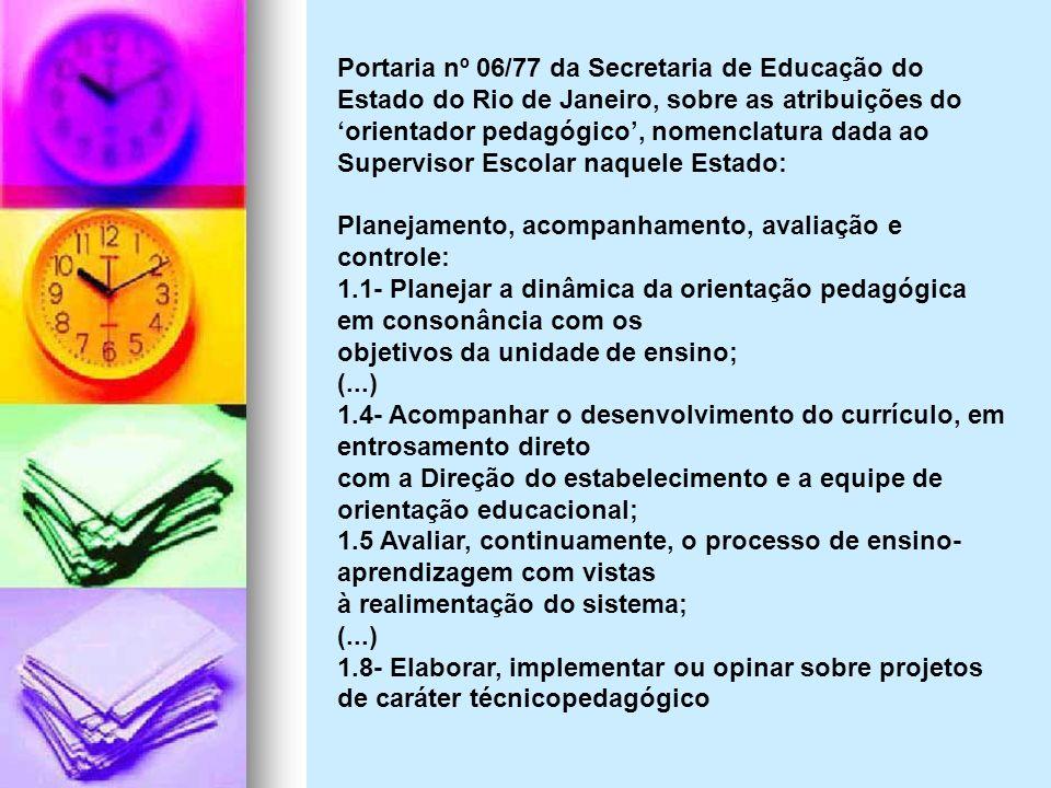 Portaria nº 06/77 da Secretaria de Educação do Estado do Rio de Janeiro, sobre as atribuições do orientador pedagógico, nomenclatura dada ao Superviso