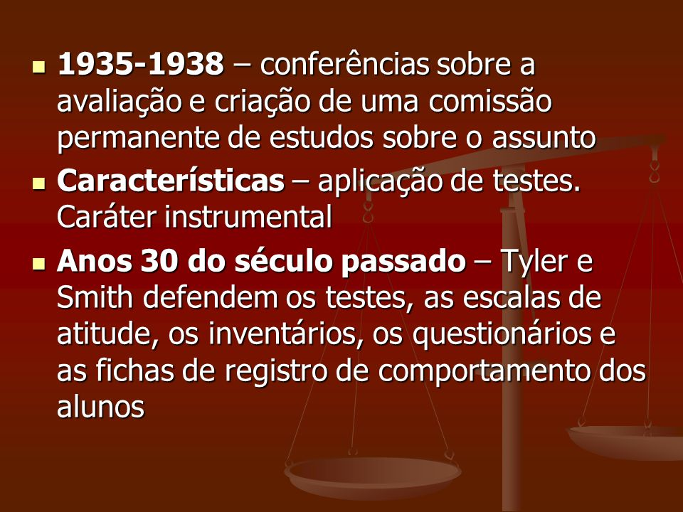 1935-1938 – conferências sobre a avaliação e criação de uma comissão permanente de estudos sobre o assunto 1935-1938 – conferências sobre a avaliação