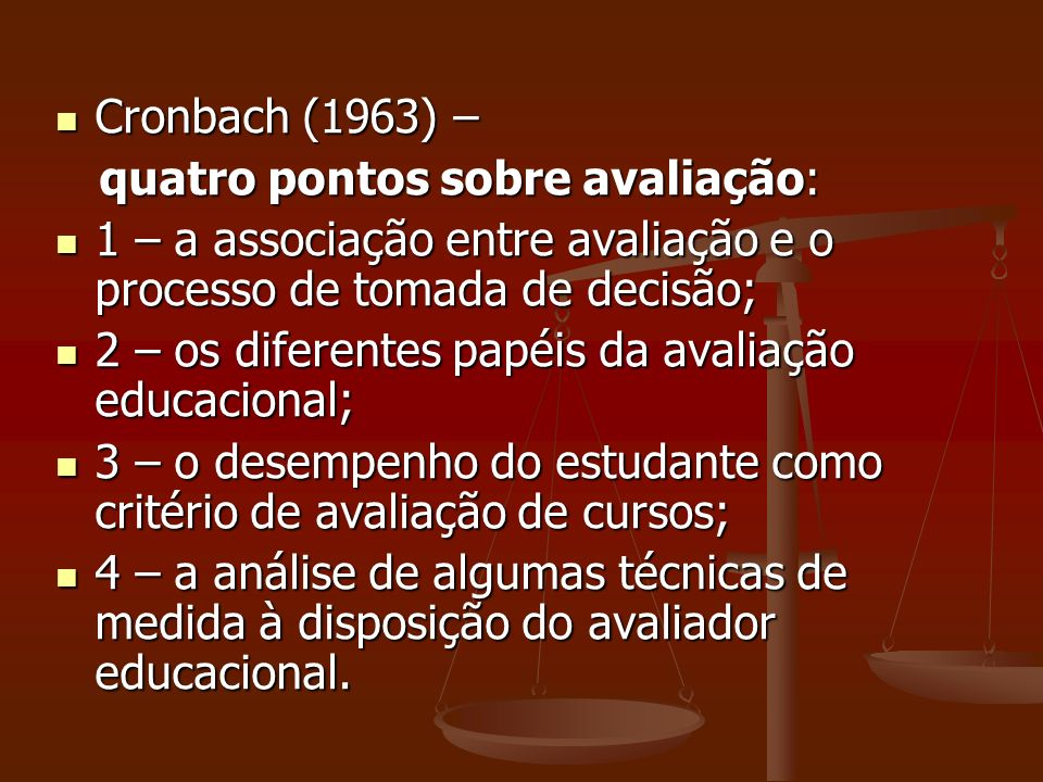 Cronbach (1963) – Cronbach (1963) – quatro pontos sobre avaliação: quatro pontos sobre avaliação: 1 – a associação entre avaliação e o processo de tom