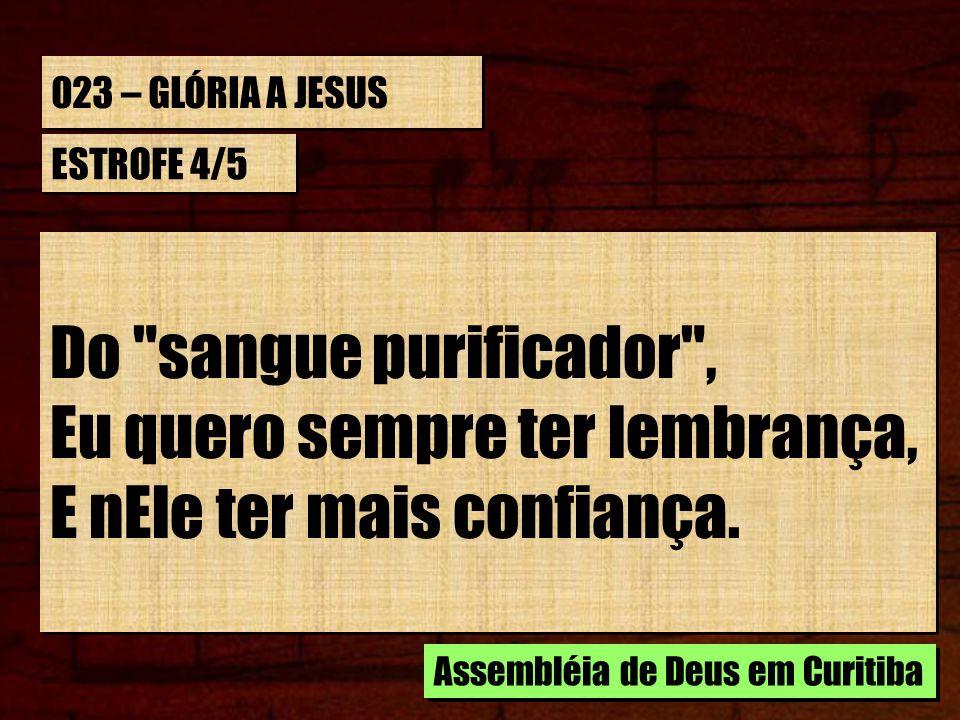 023 – GLÓRIA A JESUS ESTROFE 4/5 Do