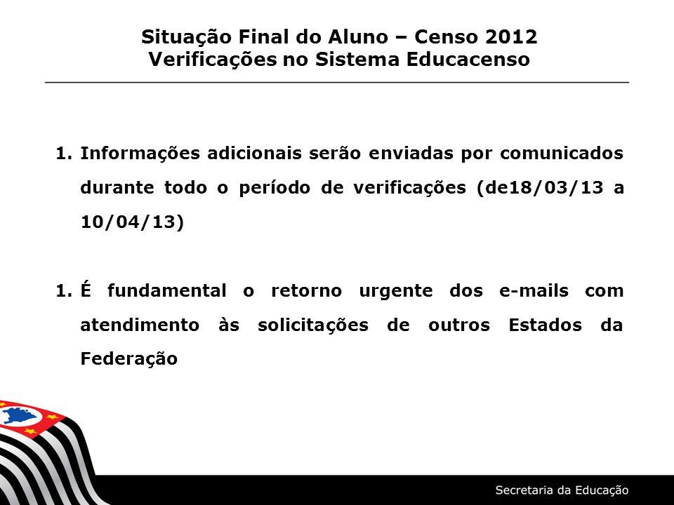 1.Informações adicionais serão enviadas por comunicados durante todo o período de verificações (de18/03/13 a 10/04/13) 1.É fundamental o retorno urgen