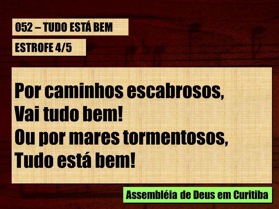 ESTROFE 4/5 A Jesus tudo obedece; Sempre o mesmo permanece.