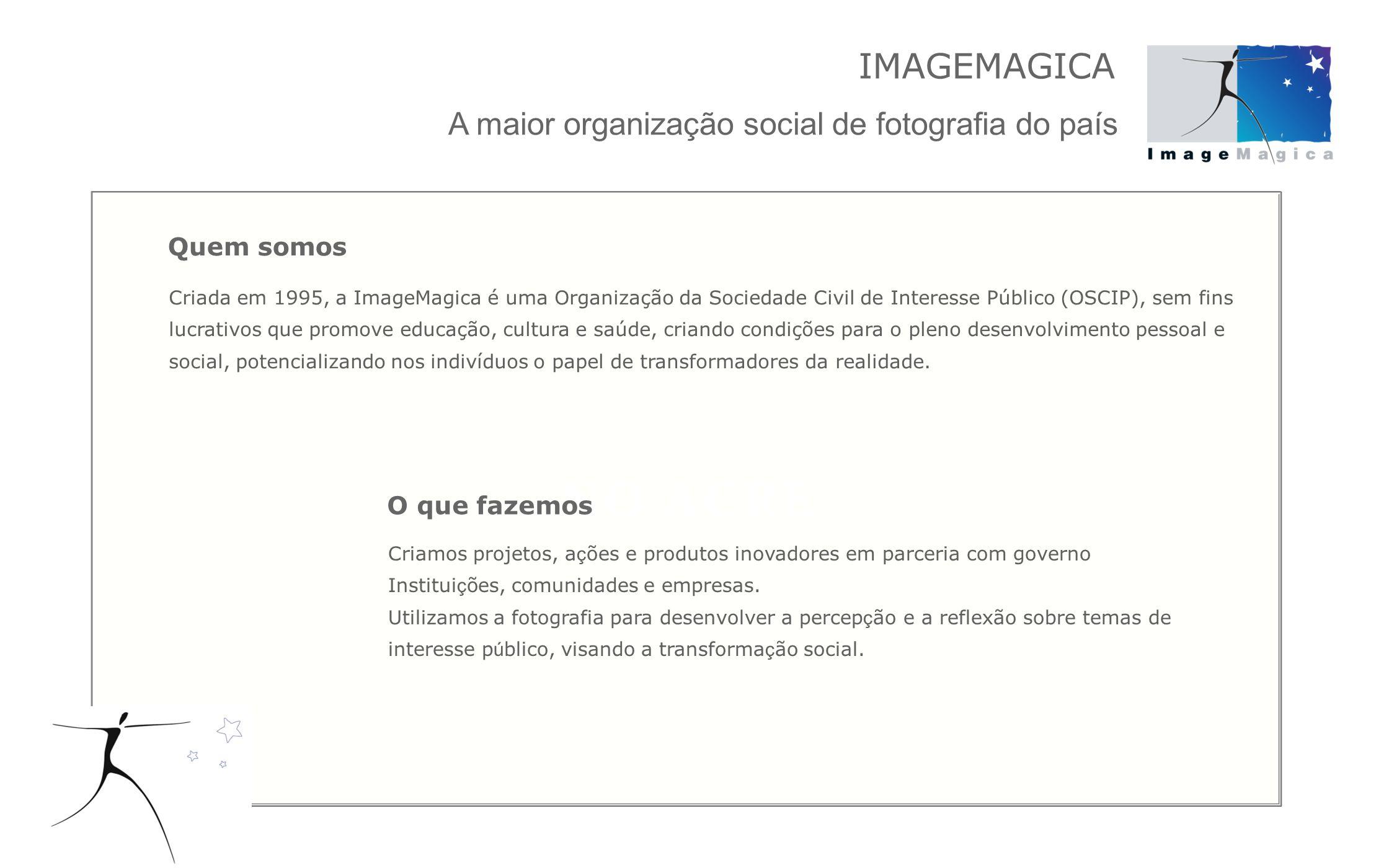 Desenvolvemos nossos projetos com base em dois princípios fundamentais: a dedicação na busca dos resultados sociais e a valorização de nossos parceiros.