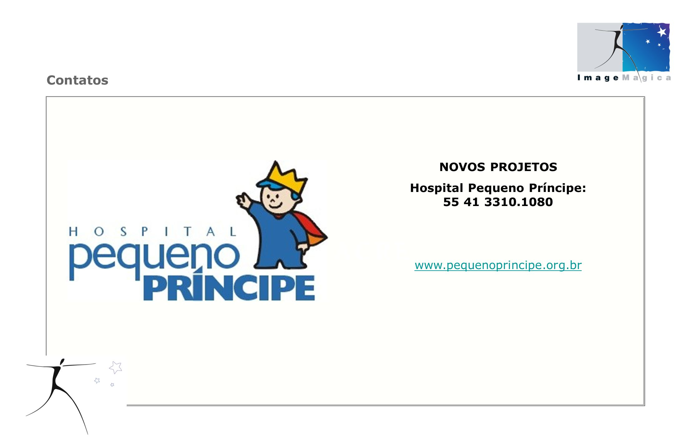 NOVOS PROJETOS Hospital Pequeno Príncipe: 55 41 3310.1080 www.pequenoprincipe.org.br Contatos