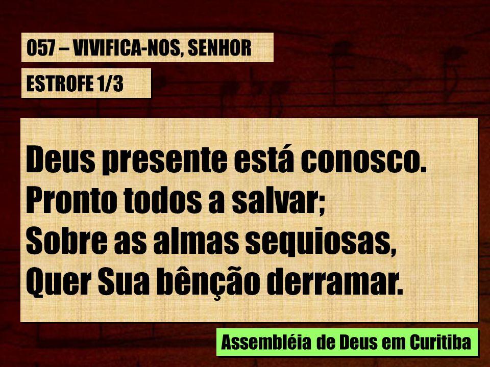 CORO Manda, ó manda as ricas chuvas Da Tua bênção, Salvador.