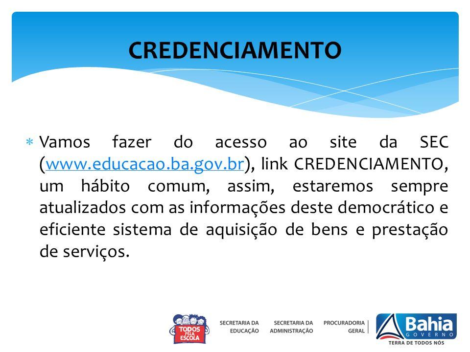 Vamos fazer do acesso ao site da SEC (www.educacao.ba.gov.br), link CREDENCIAMENTO, um hábito comum, assim, estaremos sempre atualizados com as inform
