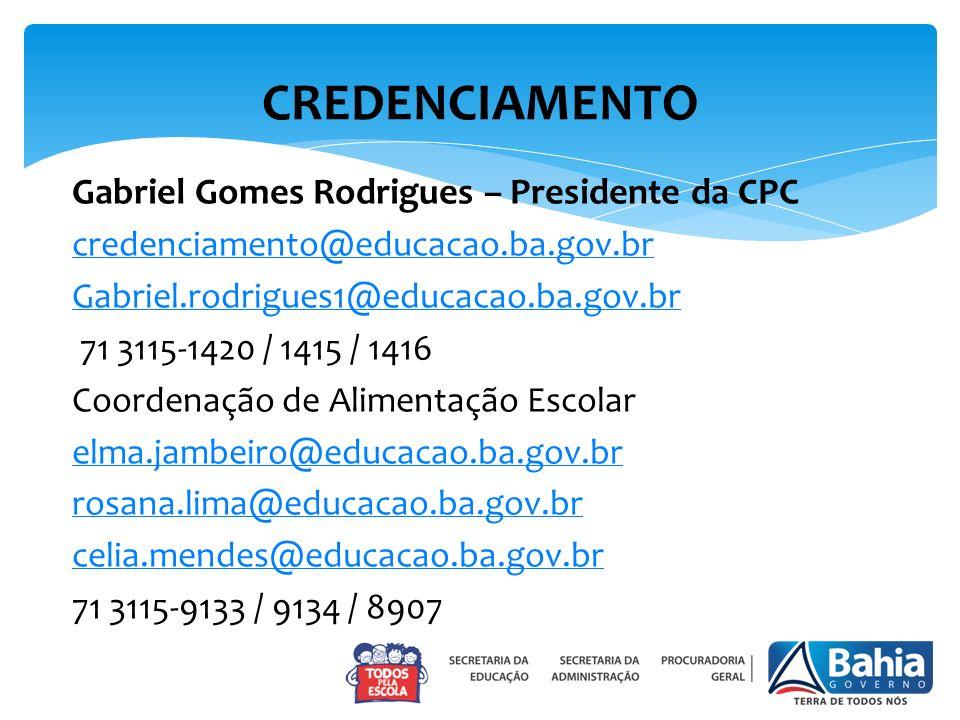 Gabriel Gomes Rodrigues – Presidente da CPC credenciamento@educacao.ba.gov.br Gabriel.rodrigues1@educacao.ba.gov.br 71 3115-1420 / 1415 / 1416 Coorden