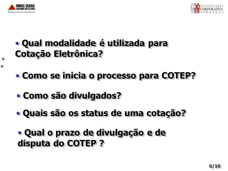 7/10 Como será definido o fornecedor vencedor da Cotação Eletrônica.