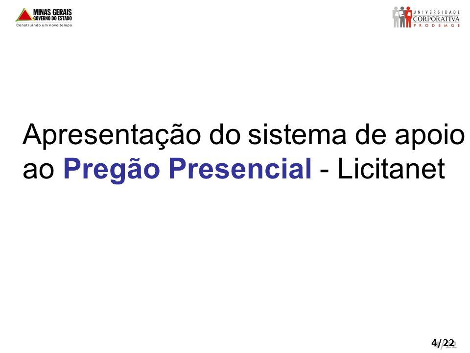 4/22 Apresentação do sistema de apoio ao Pregão Presencial - Licitanet