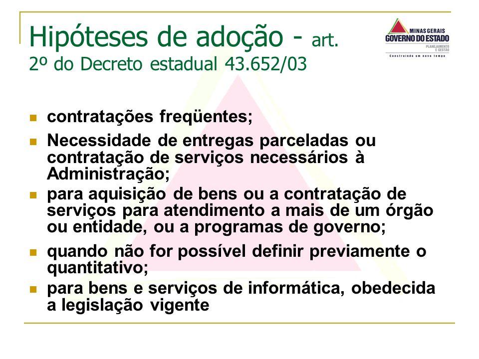 contratações freqüentes; Necessidade de entregas parceladas ou contratação de serviços necessários à Administração; para aquisição de bens ou a contra